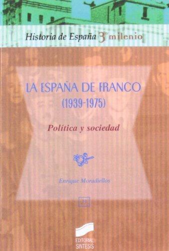 La España de Franco (1939-1975). Política y sociedad (Historia de España, 3er milenio nº 33) eBook: Moradiellos, Enrique: Amazon.es: Tienda Kindle