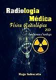 Física Radiológica: Para Técnicos e Tecnólogos em Radiologia (1) (Portuguese Edition)
