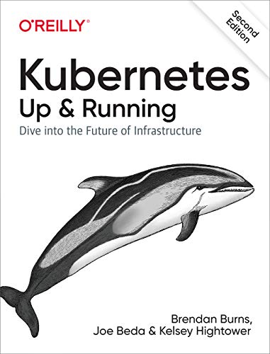 Kubernetes: Up and Running: Dive...