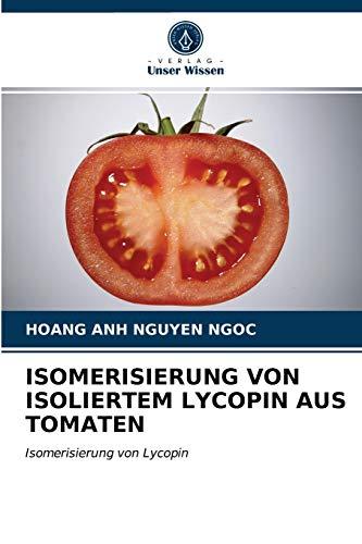 ISOMERISIERUNG VON ISOLIERTEM LYCOPIN AUS TOMATEN: Isomerisierung von Lycopin