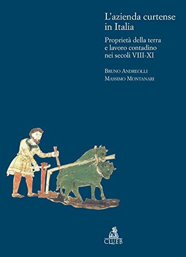 L'azienda curtense in Italia. Proprietà della terra e lavoro contadino nei secoli VIII-XI