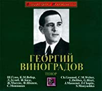 Georgi Vinogradov. Songs & Arias by Delibes, Bizet, Massenet, Chopin, Moniuszko & Weber