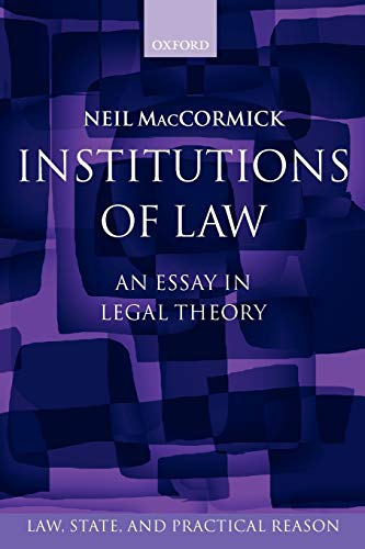 Institutions of Law: An Essay in Legal Theory (Law, State, and Practical Reason)