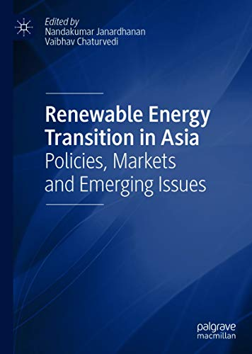 Renewable Energy Transition in Asia: Policies, Markets and Emerging Issues (English Edition)
