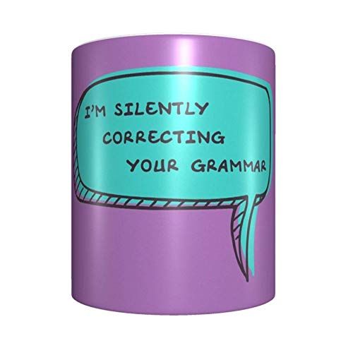 Taza de café de cerámica con texto en inglés 'I I'm Silently Correcting Your Grammar'