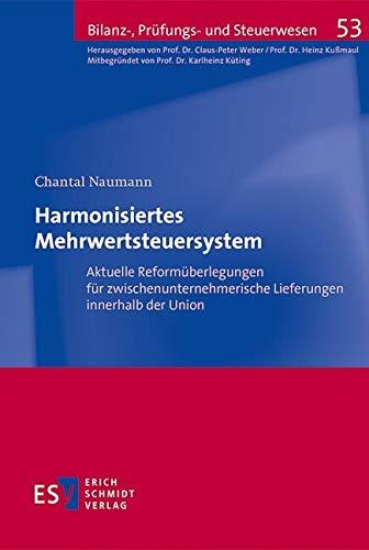 Harmonisiertes Mehrwertsteuersystem: Aktuelle Reformüberlegungen für...