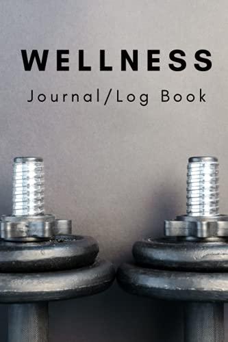 Dumbbells: Wellness Journal/Log Book