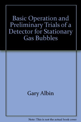 Basic Operation and Preliminary Trials of a Detector for Stationary Gas Bubbles