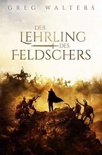 Der Lehrling des Feldschers (Die Feldscher Chroniken 1/3)
