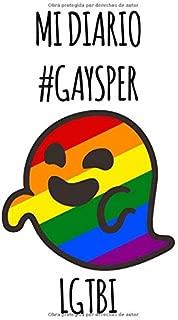 Mi diario GAYSPER – LGTBI: Nuevo meme Gay - Diario donde podrás escribir todos tus pensamientos, 120 Hojas en blanco con rayas con la portada el diseño de fantasma con la bandera (Spanish Edition)