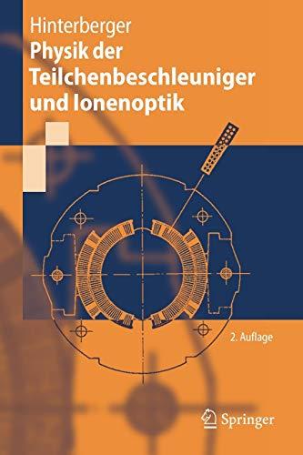 Physik der Teilchenbeschleuniger und Ionenoptik (German Edition)