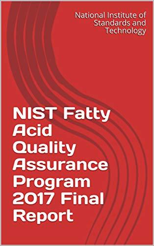 NIST Fatty Acid Quality Assurance Program 2017 Final Report (English Edition)