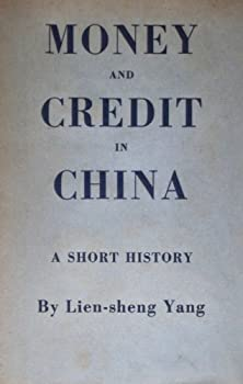 Money and Credit in China  A Short History  Harvard-Yenching Institute Monograph