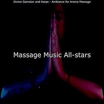 Divine Gamalan and Harps - Ambiance for Aroma Massage