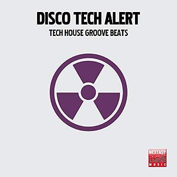 Disco Tech Alert (Tech House Groove Beats)