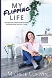 My Flipping Life: The Furniture Flipping Guide for People Who Want More Than Just a Hobby