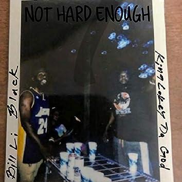 Not Hard Enough (feat. King Lokey)