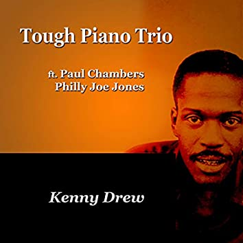 Tough Piano Trio (feat. Paul Chambers, Philly Joe Jones)