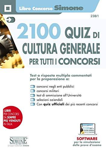 2100 quiz di cultura generale per tutti i concorsi. Con software di simulazione