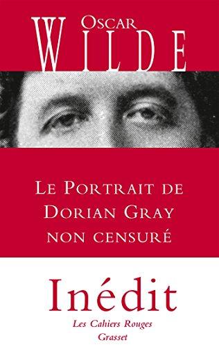Le portrait de Dorian Gray non censuré: inédit - traduit de l'anglais par Anatole Tomczak