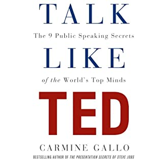Talk Like TED     The 9 Public Speaking Secrets of the World's Top Minds              Written by:                                                                                                                                 Carmine Gallo                               Narrated by:                                                                                                                                 Carmine Gallo                      Length: 7 hrs and 42 mins     33 ratings     Overall 4.5