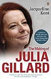 The Making of Julia Gillard: Prime Minister