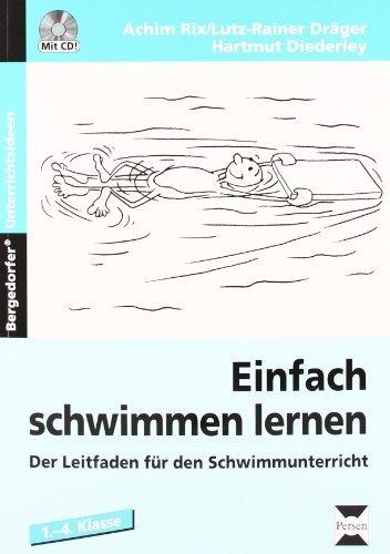 Einfach schwimmen lernen. 1. - 4. Klasse: Der Leitfaden für den Schwimmunterricht von Rix, Achim (2013) Broschiert