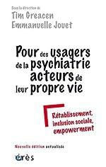 Pour des usagers de la psychiatrie acteurs de leur propre vie - Rétablissement, inclusion sociale, empowerment de Tim Greacen