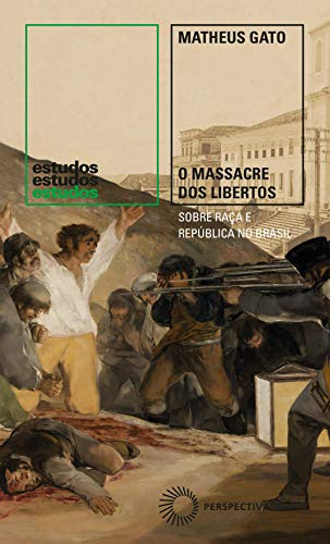 O Massacre dos Libertos: Sobre raça e República no Brasil (1888-1889): 371