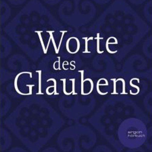 Worte des Glaubens                   By:                                                                                                                                 div.                               Narrated by:                                                                                                                                 Claudia Urbschat-Mingues,                                                                                        Christian Schmidt,                                                                                        Traugott Buhre                      Length: 5 hrs and 3 mins     Not rated yet     Overall 0.0