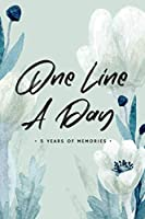 One Line A Day Journal: Five Years of Memories, Dated and Lined Memory Journal Book, Floral