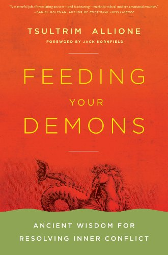 Feeding Your Demons: Ancient Wisdom for Resolving Inner Conflict by [Tsultrim Allione]