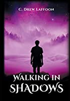 Walking In Shadows