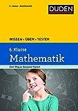 Wissen – Üben – Testen: Mathematik 6. Klasse