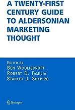 A Twentyfirst Century Guide to Aldersonian Marketing Thought