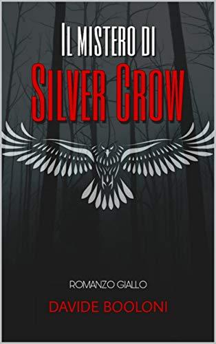 IL MISTERO DI SILVER CROW (Italian Edition)