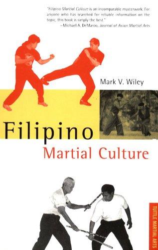 Filipino Martial Culture (Martial Culture Series)