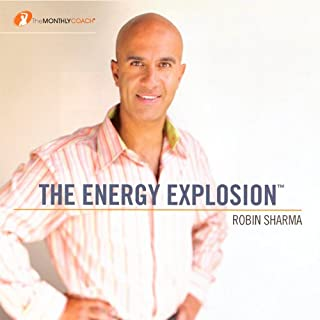 The Energy Explosion                   Written by:                                                                                                                                 Robin Sharma                               Narrated by:                                                                                                                                 uncredited                      Length: 49 mins     10 ratings     Overall 4.7