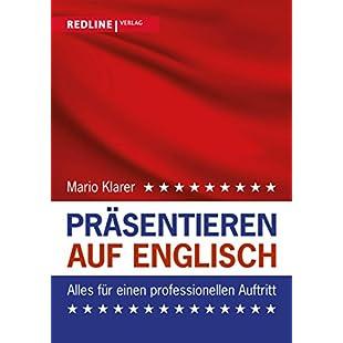 Präsentieren auf Englisch Alles für einen professionellen Auftritt (German Edition)