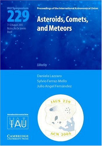 Asteroids, Comets, and Meteors (IAU S229) (Proceedings of the International Astronomical Union Symposia and Colloquia)