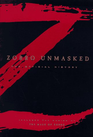 Zorro Unmasked: The Official History
