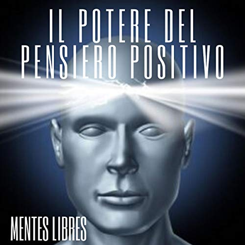 IL Potere Del Pensiero Positivo [The Power of Positive Thinking] cover art