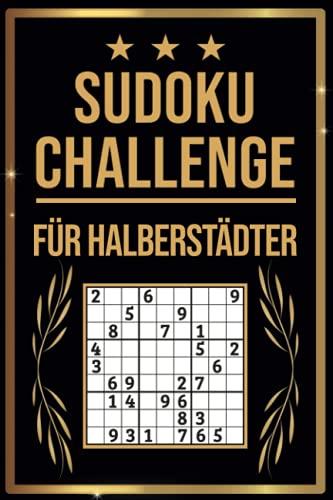 SUDOKU Challenge für Halberstädter: Sudoku Buch I 300 Rätsel inkl. Anleitungen & Lösungen I Leicht bis Schwer I A5 I Tolles Geschenk für Halberstädter