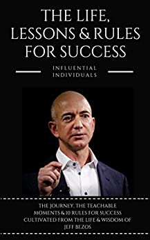 [Influential Individuals]のJeff Bezos: The Life, Lessons & Rules For Success (English Edition)