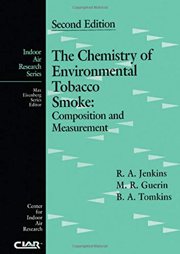 The Chemistry of Environmental Tobacco Smoke: Composition and Measurement, Second Edition (Indoor Air Research Series)