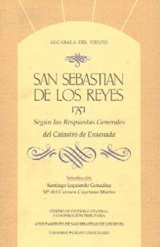 SAN SEBASTIAN DE LOS REYES, 1751. SEGUN LAS RESPUESTAS GENERALES…