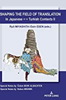 Shaping the Field of Translation in Japanese - Turkish Contexts