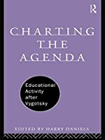 Charting the Agenda: Educational Activity after Vygotsky