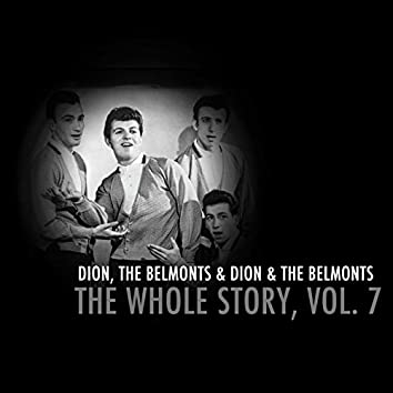 Dion & The Belmonts: The Whole Story, Vol. 7