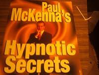 Paul McKenna's Hypnotic Secrets 0752201921 Book Cover